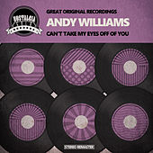 Can't Take My Eyes Off of You de Andy Williams