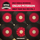 Debut Years 1945-1950 Vol. 2 by Oscar Peterson