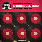 After You've Gone de Charlie Ventura