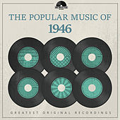 The Popular Music of 1946 by Various Artists
