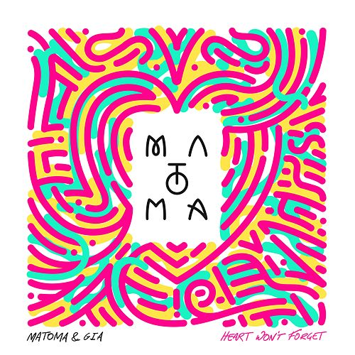 Heart Won't Forget by Matoma