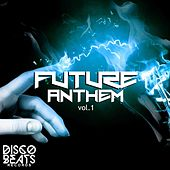 Future Anthem, Vol.1 by Various Artists