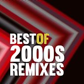 Best of 2000S Remixes by Various Artists