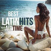 Best Latin Hits of All Time by Various Artists