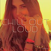 Chill Out Loud, Vol. 1 (Positive Summer Chill Music) de Various Artists
