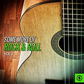 Some More of Rock & Roll, Vol. 3 by Various Artists