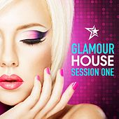 Glamour House: Session One (Deep & Chic House Set) de Various Artists