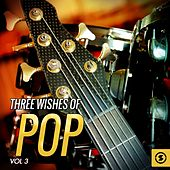 Three Wishes of Pop, Vol. 3 by Various Artists