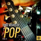 Three Wishes of Pop, Vol. 3 von Various Artists