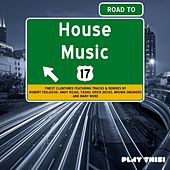 Road to House Music, Vol. 17 von Various Artists