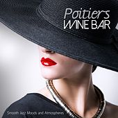 Poitiers Wine Bar (Smooth Jazz Moods and Atmospheres) by Various Artists