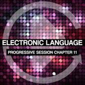 Electronic Language - Progressive Session Chapter 11 von Various Artists