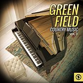 Green Field Country Music, Vol. 3 by Various Artists