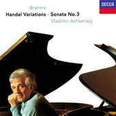 Brahms: Piano Sonata No. 3; Variations & Fugue on a Theme of Handel von Vladimir Ashkenazy