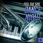 Feel the 50's, Dance Night, Vol. 3 by Various Artists