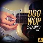 Doo Wop Dreaming, Vol. 4 by Various Artists