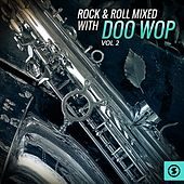 Rock & Roll Mixed with Doo Wop, Vol. 2 by Various Artists