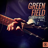 Green Field Country Music, Vol. 2 by Various Artists