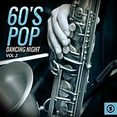 60's Pop Dancing Night, Vol. 2 by Various Artists