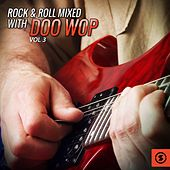 Rock & Roll Mixed with Doo Wop, Vol. 3 by Various Artists