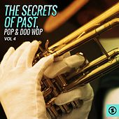 The Secrets of Past, Pop & Doo Wop, Vol. 4 von Various Artists
