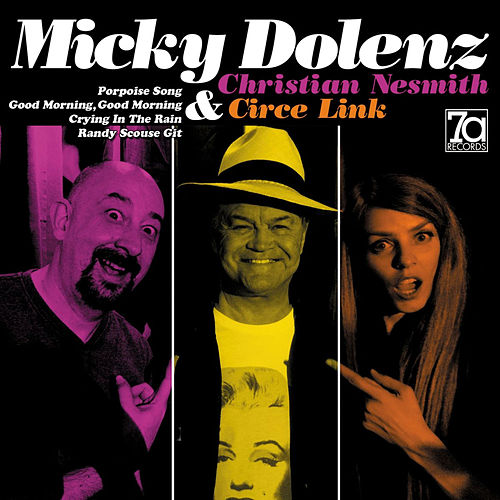 Porpoise Song (with Christian Nesmith & Circe Link) by Micky Dolenz