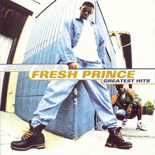 Greatest Hits by DJ Jazzy Jeff and the Fresh Prince