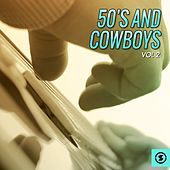 50's and Cowboys, Vol. 2 by Various Artists