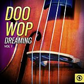 Doo Wop Dreaming, Vol. 1 von Various Artists