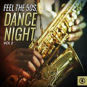 Feel the 50's, Dance Night, Vol. 2 by Various Artists