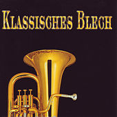 Klassisches Blech by Various Artists