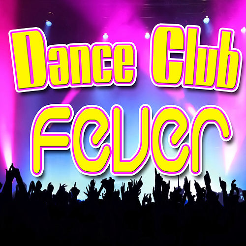 Dance Club Fever by Various Artists