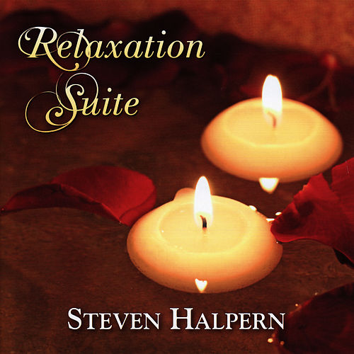 Relaxation Suite (Featuring David Darling) by Steven Halpern