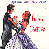 Valses Celebres by Orquesta Imperial Vienesa