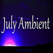 July Ambient (Inspirational Organic Chillout Relaxing Lounge Background Light Music Album Soundtrack) von Deepient