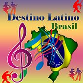 Destino Latino - Brasil by Various Artists