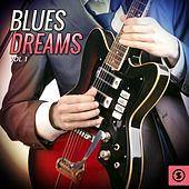 Blues Dreams, Vol. 1 by Various Artists