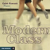 Modern Class: Pro Series 3 by Caleb Fawcett