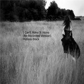 I Can't Make It Alone (Rerecorded Version) de Melissa Black