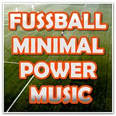 Fussball Minimal Power Music by Various Artists