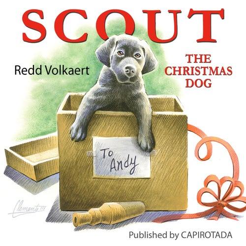 Scout the Christmas Dog by Redd Volkaert