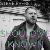 Should've Known de Steve Everett
