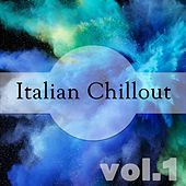 Italian Chillout, Vol. 1 by Various Artists