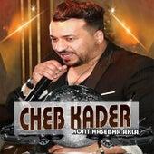 Kont Hasebha Akla by Cheb Kader