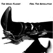 Feel the Revolution von The Wood Floors