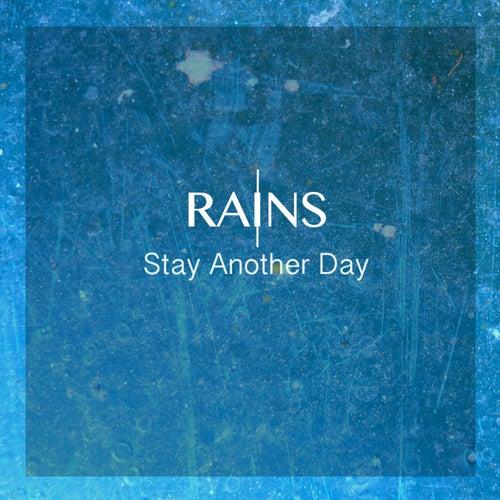 Stay Another Day von Rains