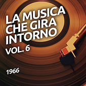 1966 - La musica che gira intorno vol. 6 von Various Artists
