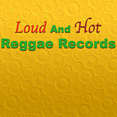 Loud And Hot Reggae Records by Various Artists