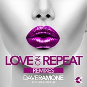 Love on Repeat (Remixes) de Dave Ramone