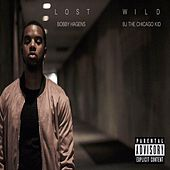 Lost Wild (feat. BJ the Chicago Kid) by Bobby Hagens